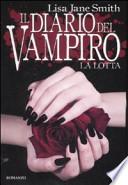 Il diario del vampiro La lotta VEDI OFFERTA!
