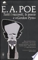 E.A.Poe. Tutti i racconti, le poesie e Gordon Pym
