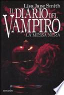 Il diario del vampiro La messa nera VEDI OFFERTA!