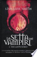 L'incantesimo. La setta dei vampiri