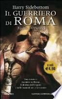 Il guerriero di Roma. Fuoco a Oriente