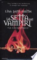 La setta dei vampiri - La cacciatrice