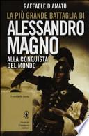 LE PIU GRANDI BATTAGLIE DI ALESSANDRO MAGNO