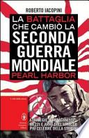 La battaglia che cambio la Seconda guerra mondiale perl Harbour