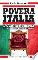 Povera Italia da Craxi a Renzi I peggiori anni della nostra vita