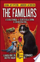 the familiars - a scuola di magia - il segreto della corona - il cerchio degli eroi