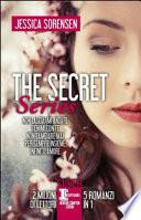 The Secret Series: Non lasciarmi andare-Tienimi con te-Non cambiare mai-Per sempre insieme-Infinito amore