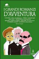 I grandi romanzi d'avventura . Ediz.integrali