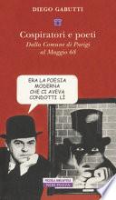 Cospiratori e poeti  dalla comune di parigi al maggio del 68
