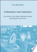 L'educazione come esperienza il contributo di John Dewey e Romano Guardini alla pedagogia del Novecento