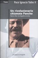 Un rivoluzionario chiamato Pancho