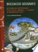 Boccaccio geografo. Un viaggio nel Mediterraneo tra le citt� i giardini e il �mondo� di Giovanni Boccaccio.