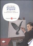 Questione di sguardi. Sette inviti al vedere fra storia dell'arte e quotidianità