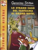 Geronimo Stilton lo strano caso del fantasma al grand hotel