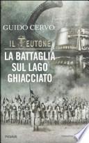 IL TEUTONE- LA BATTAGLIA SUL LAGO GHIACCIATO