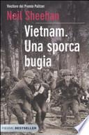 Vietnam. Una sporca bugia