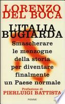 L'Italia bugiarda - Smascherare le menzogne della storia per diventare finalmente un Paese normale