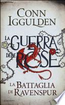 La battaglia di Ravenspur. La guerra delle Rose. Vol. 4