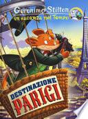 Geronimo Stilton in vacanza nel tempo. Destinazione Parigi