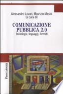 Comunicazione pubblica 2.0 tecnologie, linguaggi, formati