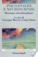 Psicoanalisi e neuroscienze risonanze interdisciplinari