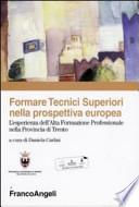 Formare Tecnici Superiori nella prospettiva europea