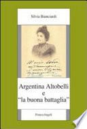 ARGENTINA ALTOBELLI E LA BUONA BATTAGLIA