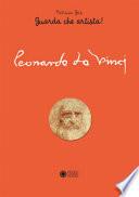 Leonardo da Vinci. Guarda che artista! ++ CON SPEDIZIONE GRATUITA CORRIERE NEXIVE TR-E