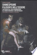 Shakespeare filosofo dell'essere l'influenza del poeta drammaturgo sul mondo moderno e contemporaneo