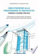 Abilitazione alla professione di architetto. Consigli e buona pratica