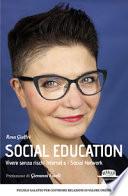 Social education. Vivere senza rischi internet e i social network