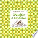 Utilissimi in cucina FRUTTA E VERDURA(con gadget)