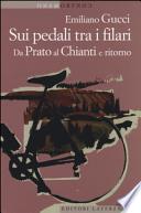 Sui pedali tra i filari: Da Prato al Chianti e ritorno