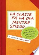 La classe fa la ola mentre spiego Le note disciplinari più pazze d'Italia