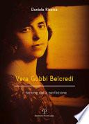 Vera Gobbi Belcredi. Il turbine della perfezione.