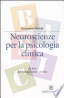 NEUROSCIENZE PER LA PSICOLOGIA CLINICA Le basi mente cervello