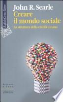 Creare il mondo sociale. La struttura della civiltà umana