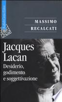 Jacques Lacan Desiderio, godimento e soggettivazione