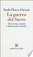 La guerra del sacro. Terrorismo, laicità e democrazia radicale