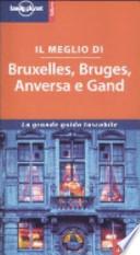 Il meglio di Bruxelles, Bruges, Anversa e Gand. La grande guida tascabile.
