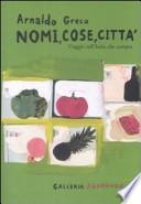 Nomi, cose, città viaggio nell'Italia che compra