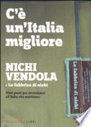 C'è un'Italia migliore Nichi Vendola e le fabbriche di nichi