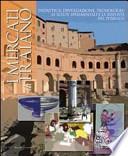 I mercati di Traiano didattica, divulgazione, tecnologie; le scelte sperimentali e la risposta del pubblico