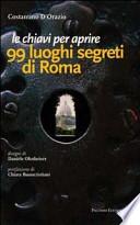 99 LUOGHI SEGRETI DI ROMA