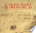 Il Grand tour e le origini del 3D. Viaggio nella fotografia dell'Ottocento. Ediz. illustrata