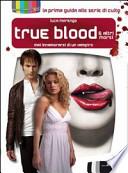 True blood & altri morsi mai innamorarsi di un vampiro