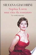 Sophia Loren una vita da romanzo : le verità nascoste