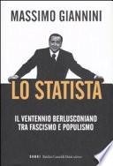 Lo statista il ventennio berlusconiano tra fascismo e populismo