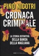 cronaca criminale, la storia definitiva della banda della magliana