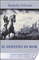 Il destino di Ror